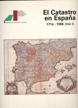CATASTRO EN ESPAÑA, EL.1714-1906.(VOL. I)