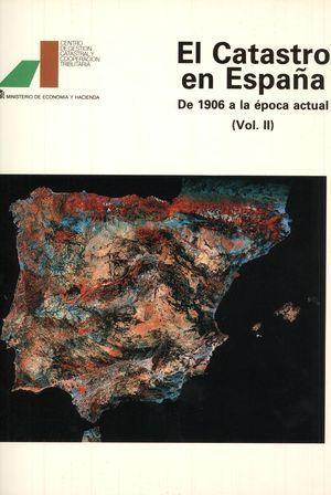 CATASTRO EN ESPAÑA, EL. DE 1906 A LA ÉOPCA ACTUAL.(VOL. II)