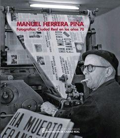 MANUEL HERRERA PIÑA. FOTOGRAFÍAS: CIUDAD REAL EN LOS AÑOS 70