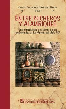 ENTRE PUCHEROS Y ALAMBIQUES