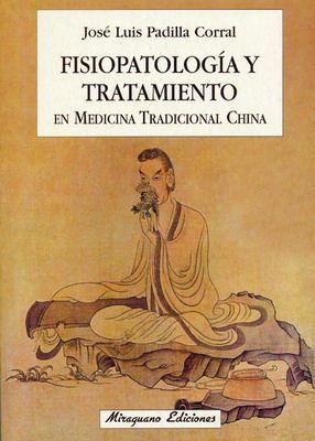 FISIOPATOLOGIA Y TRATAMIENTO EN MEDICINA TRADICIONAL CHINA