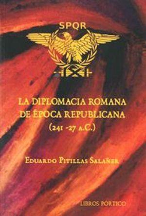 LA DIPLOMACIA ROMANA DE ÉPOCA REPUBLICANA (241-27 A.C.)