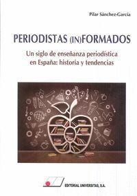 PERIODISTAS (IN)FORMADOS.UN SIGLO DE ENSEÑANZA PERIODÍSTICA EN ESPAÑA: HISTORIA