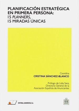 PLANIFICACIÓN ESTRATÉGICA EN PRIMERA PERSONA: 15 PLANNERS, 15 MIRADAS ÚNICAS