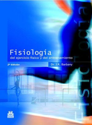 FISIOLOGÍA DEL EJERCICIO FÍSICO Y DEL ENTRENAMIENTO