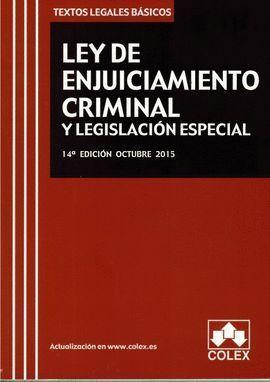 LEY ENJUICIAMIENTO CRIMINAL Y LEGISLACION ESPECIAL 14ºED 15