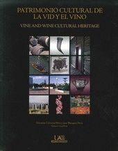 PATRIMONIO CULTURAL DE LA VID Y EL VINO. VINE AND WINE CULTURAL HERITAGE