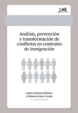 ANÁLISIS PREVENCIÓN Y TRANSFORMACIÓN DE CONFLICTOS EN CONTEXTOS DE INMIGRACIÓN