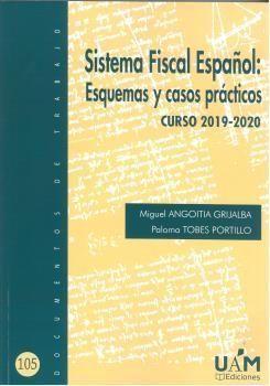 SISTEMA FISCAL ESPAÑOL: ESQUEMAS Y CASOS PRÁCTICOS CURSO 2019-2020