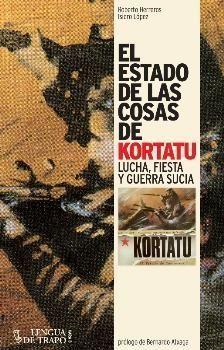 ESTADO DE LAS COSAS DE KORTATU, EL *
