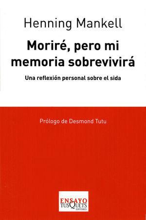 MORIRE PERO MI MEMORIA SOBREVIVIRA