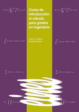 CURSO DE INTRODUCCIÓN AL CÀLCULO PARA GRADOS DE INGENIERÍA.