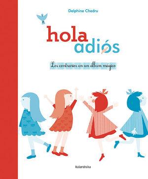 HOLA ~ ADIÓS. LOS CONTRARIOS EN UN ÁLBUM MÁGICO