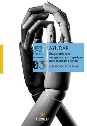 AYUDAR /UNA PSICODINÁMICA DE LO GENUINO Y LO SOSPECHOSO EN LAS RELACIONES DE AYU