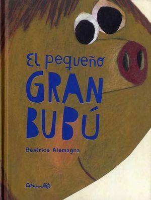 EL PEQUEÑO GRAN BUBÚ