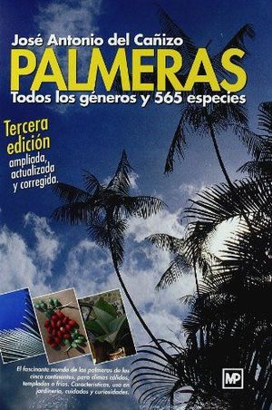 PALMERAS. TODOS LOS GÉNEROS Y 565 ESPECIES