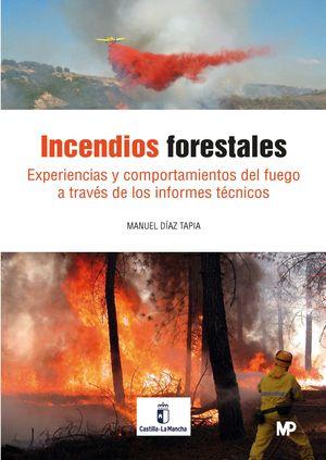 INCENDIOS FORESTALES. EXPERIENCIAS Y COMPORTAMIENTO DEL FUEGO A TRAVÉS DE LOS IN