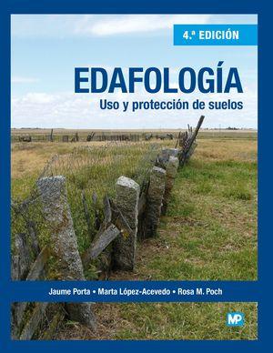EDAFOLOGIA: USO Y PROTECCION DE SUELOS 4ª ED.