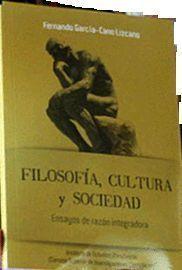 FILOSOFÍA, CULTURA Y SOCIEDAD ENSAYOS DE RAZÓN INTEGRADORA
