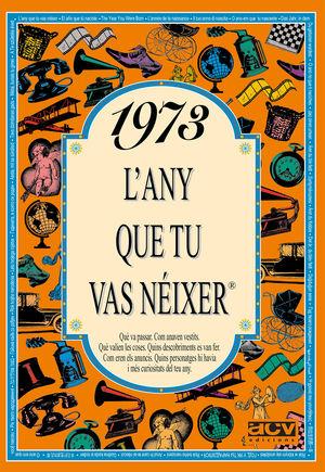 1973 EL AÑO QUE TU NACISTE (CATALAN)