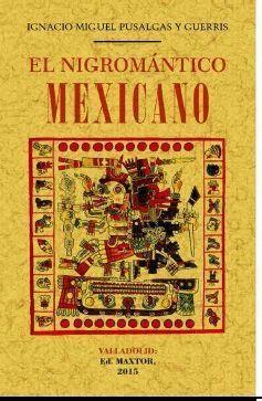 EL NIGROMANTICO MEXICANO
