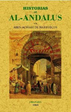 HISTORIAS DE AL-ANDALUS (TOMO 1º Y UNICO PUBLICADO)