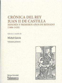 CRÓNICA DEL REY JUAN II DE CASTILLA: MINORÍA Y PRIMEROS AÑOS DE REINADO (1406-14