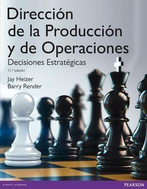 DIRECCIOÓN DE LA PRODUCCION Y DE OPERACIONES: DECISIONTES  ESTRATEGICAS