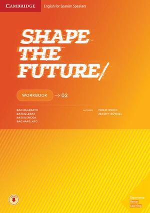 SHAPE THE FUTURE LEVEL 2 WORKBOOK 2019 CAMBRIDGE