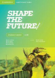 SHAPE THE FUTURE LEVEL 1 STUDENT'S BOOK 2019 CAMBRIDGE