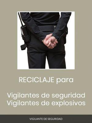 MANUAL DE RECICLAJE PARA VIGILANTES DE SEGURIDAD Y VIGILANTES DE EXPLOSIVOS 2020
