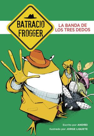 BANDA DE LOS TRES DEDOS, LA (UN CASO DE BATRACIO FROGGER 3)