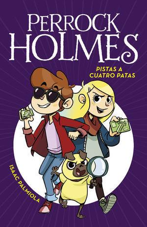 PERROCK HOLMES 2. PISTAS A CUATRO PATAS