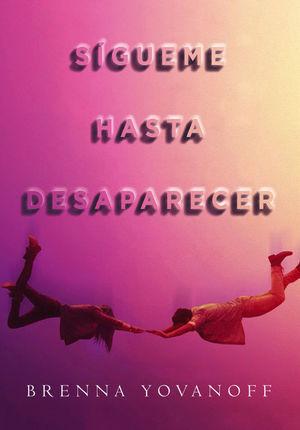 SÍGUEME HASTA DESAPARECER