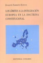 LIMITES A LA INTEGRACION EUROPEA EN LA DOCTRINA CONSTITUCIONAL, LOS