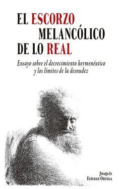 ESCORZO MELANCOLICO DE LO REAL, EL