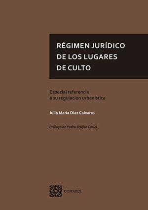 RÉGIMEN JURÍDICO DE LOS LUGARES DE CULTO
