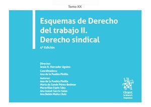 ESQUEMAS DE DERECHO DEL TRABAJO II. DERECHO SINDICAL. TOMO XX. 4ª ED.
