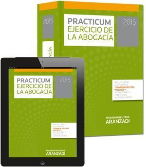 PRACTICUM EJERCICIO DE LA ABOGACÍA 2015 (PAPEL + E-BOOK)