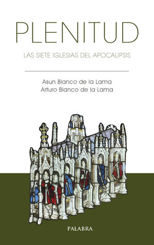 PLENITUD /LAS SIETE IGLESIAS DEL APOCALIPSIS