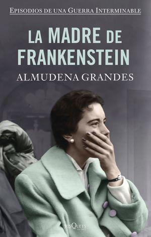 LA MADRE DE FRANKENSTEIN (TAPA DURA)