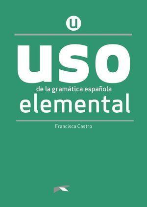 USO DE LA GRAMÁTICA ESPAÑOLA ELEMENTAL. NUEVA EDICIÓN