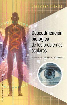 DESCODIFICACIÓN BIOLÓGICA DE LOS PROBLEMAS OCULARES