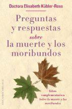 PREGUNTAS Y RESPUESTAS SOBRE LA MUERTE Y LOS MORIBUNDOS