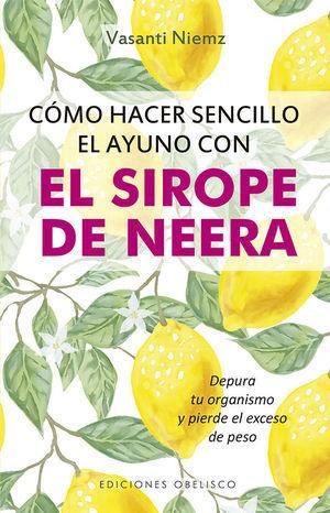 CÓMO HACER SENCILLO EL AYUNO CON SIROPE DE NEERA