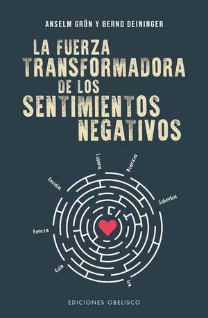 LA FUERZA TRANSFORMADORA DE LOS SENTIMIENTOS NEGATIVOS