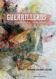GUERRILLEROS (LA MANCHA, 1808-1823)