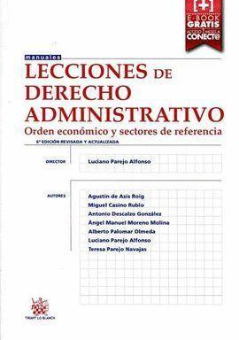 LECCIONES DE DERECHO ADMINISTRATIVO 6ª EDICIÓN 2015 ORDEN ECONÓMICO Y SECTORES D