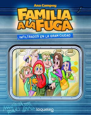 FAMILIA A LA FUGA 2. INFILTRADOS EN LA GRAN CIUDAD.