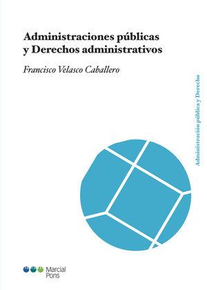 ADMINISTRACIONES PÚBLICAS Y DERECHOS ADMINISTRATIVOS